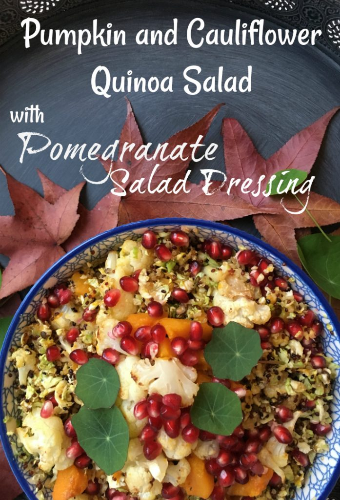Pumpkin and Cauliflower Quinoa Salad with a Pomegranate Salad Dressing