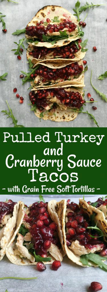 Pulled Turkey and Cranberry Sauce Tacos with Grain Free Tortillas - Pin Me!